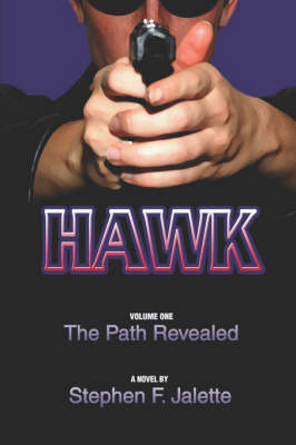 Hawk, Volume One: The Path Revealed (Paperback)