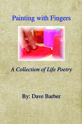 Painting with Fingers: A Collection of Life Poetry (Paperback)