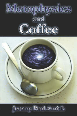 Metaphysics and Coffee (Paperback)