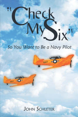 Check My Six: So You Want to Be a Navy Pilot (Paperback)