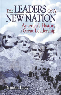 The Leaders of a New Nation: America's History of Great Leadership (Paperback)