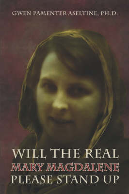 Will the Real Mary Magdalene Please Stand Up (Paperback)