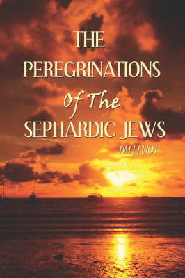 The Peregrinations of the Sephardic Jews (Paperback)
