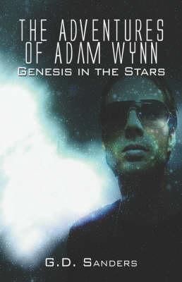 The Adventures of Adam Wynn: Genesis in the Stars (Paperback)