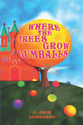Where the Trees Grow Gumballs (Paperback)