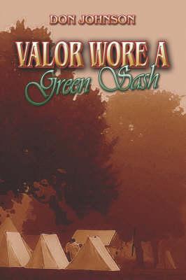 Valor Wore a Green Sash (Paperback)
