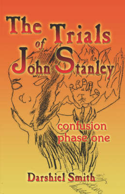 The Trials of John Stanley: Confusion Phase One (Paperback)