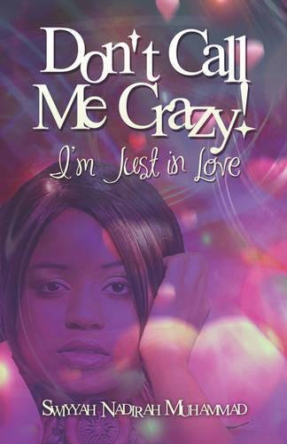 Don't Call Me Crazy!: I'm Just in Love (Paperback)