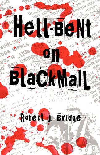 Hell-Bent on Blackmail (Paperback)