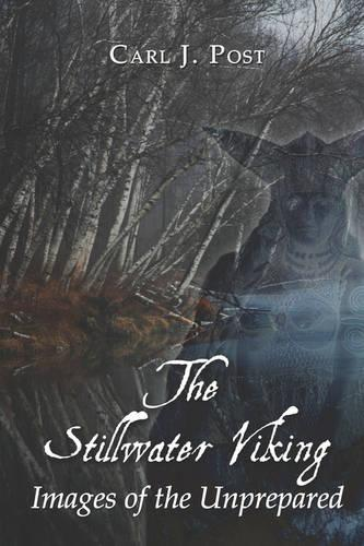 The Stillwater Viking: Images of the Unprepared (Paperback)