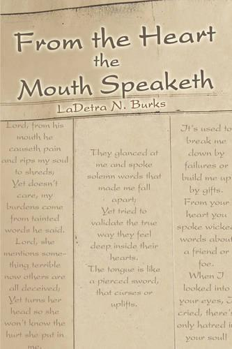From the Heart the Mouth Speaketh (Paperback)