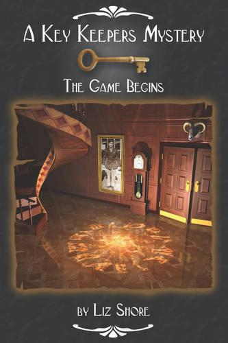 A Key Keepers Mystery: The Game Begins (Paperback)