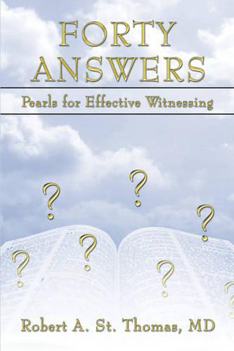 Forty Answers: Pearls for Effective Witnessing (Paperback)