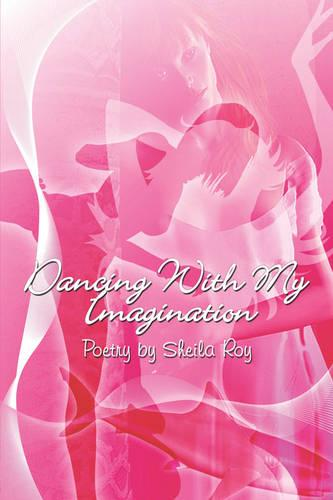Dancing with My Imagination (Paperback)
