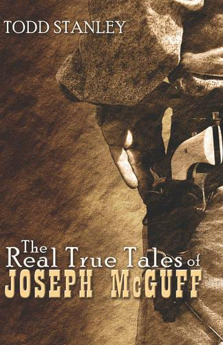 The Real True Tales of Joseph McGuff (Paperback)