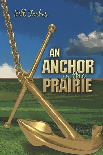 An Anchor in the Prairie (Paperback)