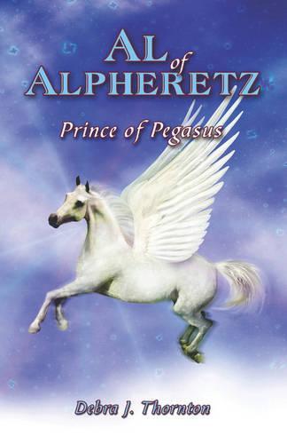 Al of Alpheretz: Prince of Pegasus (Paperback)