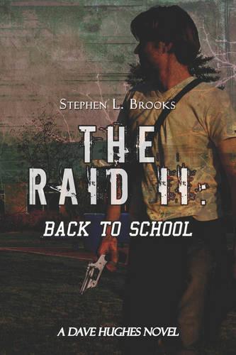 The Raid II: Back to School: A Dave Hughes Novel (Paperback)