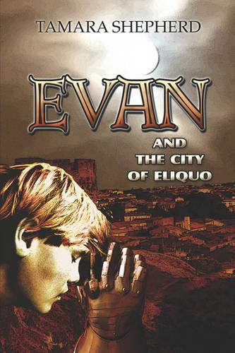 Evan and the City of Eliquo (Paperback)