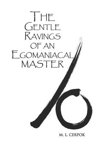 The Gentle Ravings of an Egomaniacal Master (Paperback)