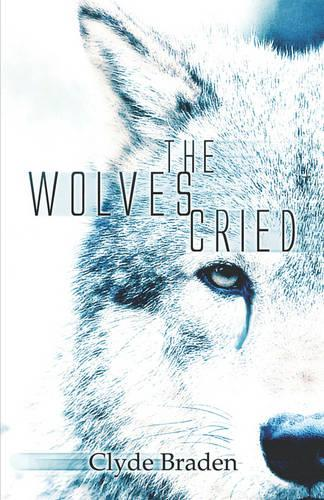 The Wolves Cried (Paperback)