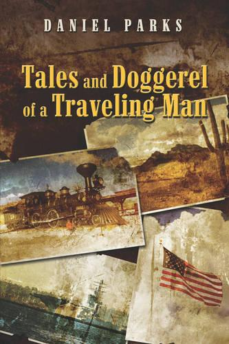 Tales and Doggerel of a Traveling Man (Paperback)
