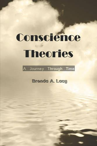 Conscience Theories: A Journey Through Time (Paperback)