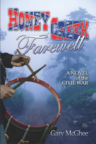 Honey Creek Farewell: A Novel of the Civil War (Paperback)