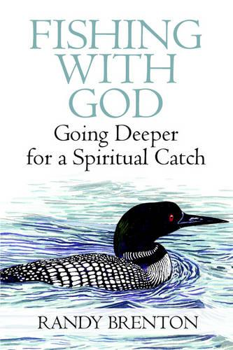 Fishing with God: Going Deeper for a Spiritual Catch (Paperback)