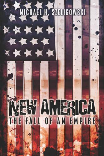 New America: The Fall of an Empire (Paperback)