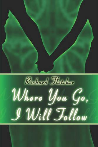Where You Go, I Will Follow (Paperback)