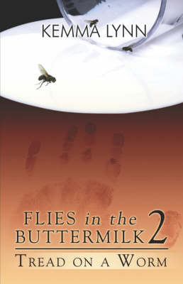 Flies in the Buttermilk 2: Tread on a Worm (Paperback)