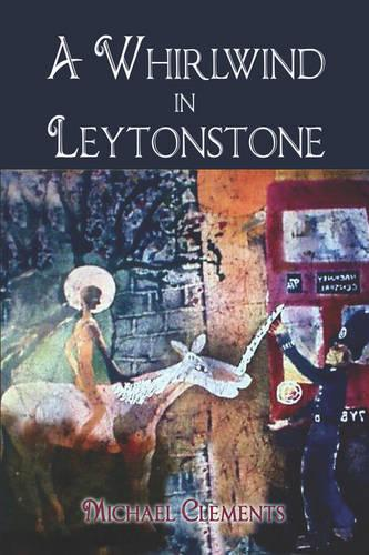 A Whirlwind in Leytonstone (Paperback)