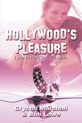 Hollywood's Pleasure: Love in the City of Angels, Book I (Paperback)