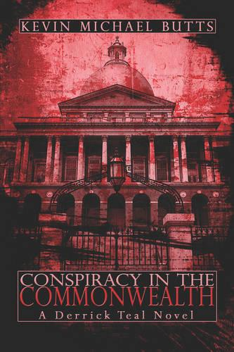 Conspiracy in the Commonwealth: A Derrick Teal Novel (Paperback)