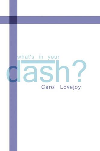 What's in Your Dash? (Paperback)