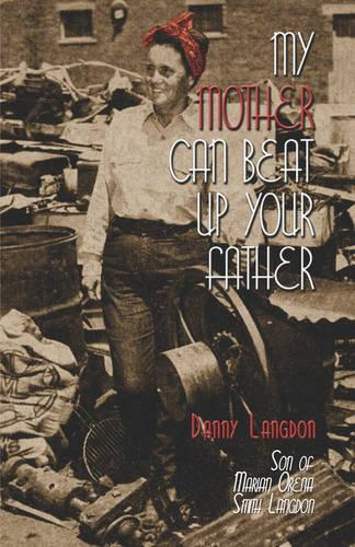 My Mother Can Beat Up Your Father (Paperback)