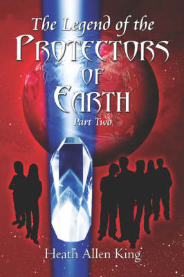 The Legend of the Protectors of Earth (Part Two) (Paperback)