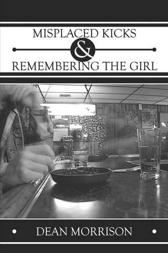 Misplaced Kicks & Remembering the Girl (Paperback)