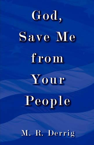 God, Save Me from Your People (Paperback)