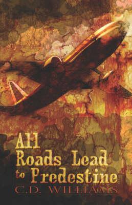 All Roads Lead to Predestine (Paperback)