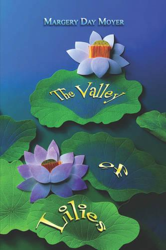 The Valley of Lilies (Paperback)