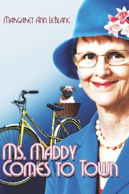 Ms. Maddy Comes to Town (Paperback)