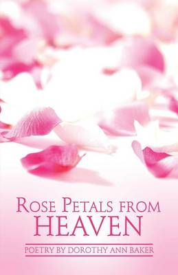 Rose Petals from Heaven (Paperback)