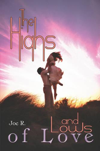 The Highs and Lows of Love (Paperback)