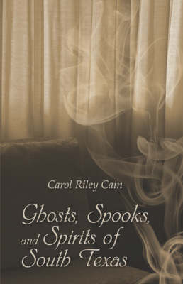 Ghosts, Spooks, and Spirits of South Texas (Paperback)