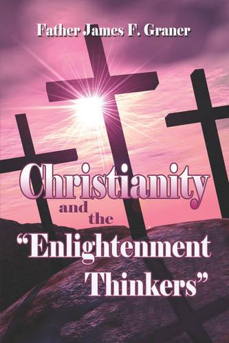 """Christianity and the """"Enlightenment"""" Thinkers (Paperback)"""