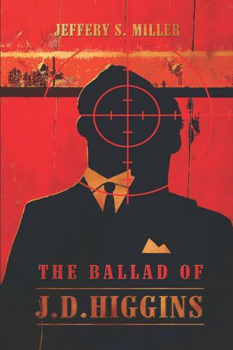 The Ballad of J.D. Higgins (Paperback)