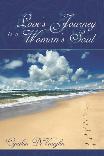 Love's Journey to a Woman's Soul (Paperback)