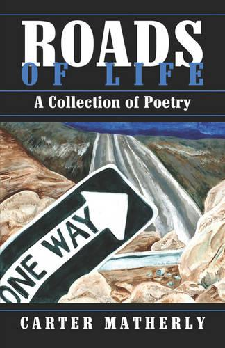 Roads of Life: A Collection of Poetry (Paperback)